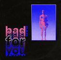 Bad For You - Single