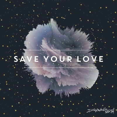Save Your Love - Single